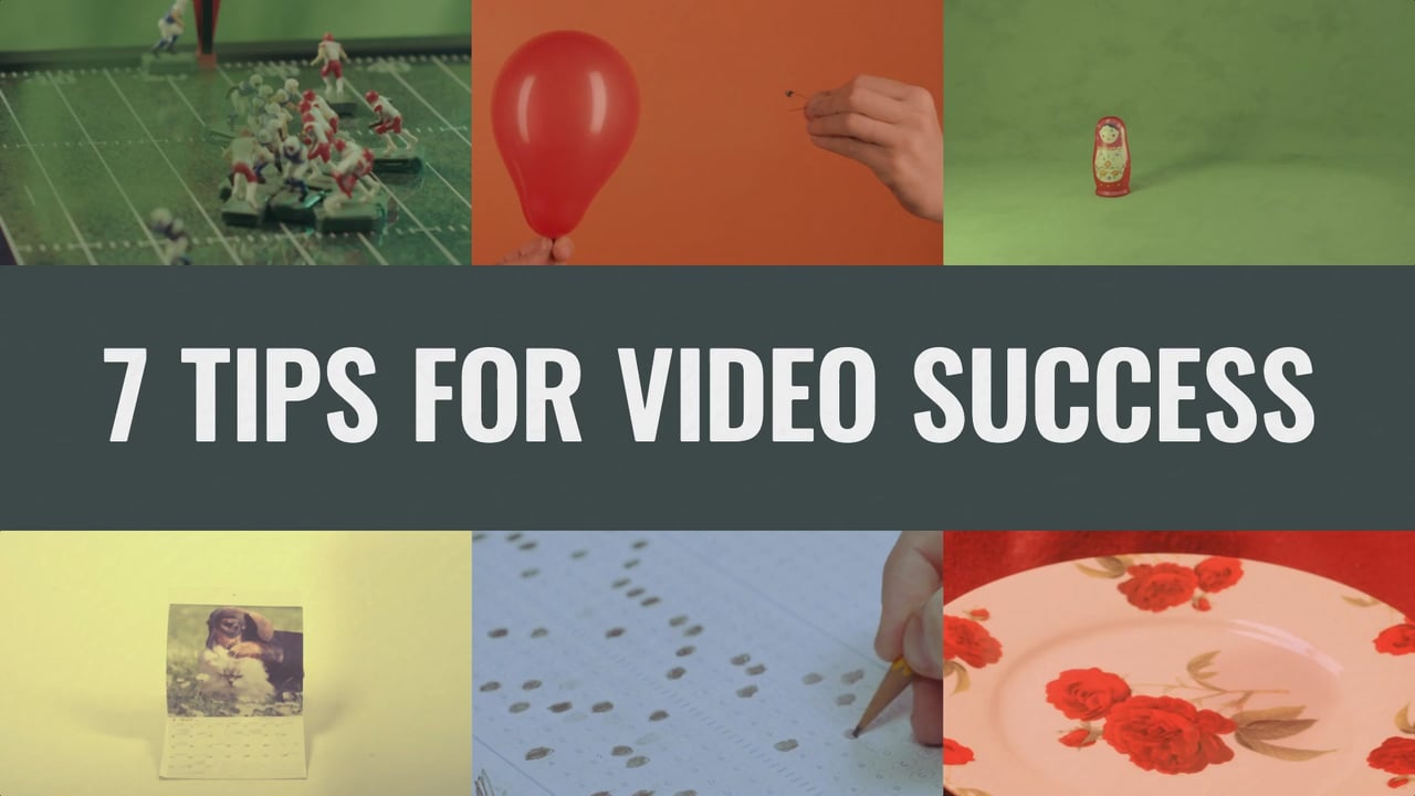 7 Tips for Video Success