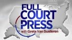 Full Court Press with Greta Van Susteren
